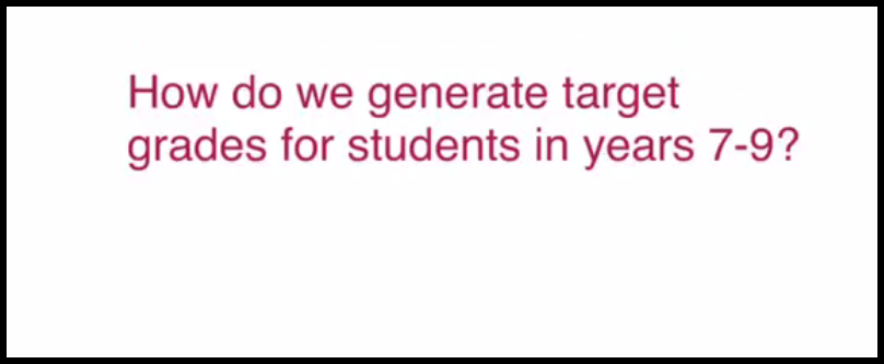 1 How do we generate targets for students in years 7-9.