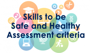 Skills to be Safe and Healthy – Assessment criteria